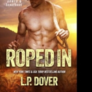 New York Times & USA Today Best Selling Author LP Dover Releases ROPED IN