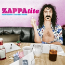 'ZAPPAtite Frank Zappa's Tastiest Tracks' Out on Zappa Records/UMe, 9/23