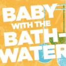 Phamaly Theatre Company Stages BABY WITH THE BATHWATER, Now thru 10/25