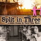 SPLIT IN THREE Brings Story of Historical Heart and Humanity to Aurora Theatre