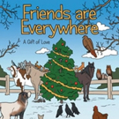 New Children's Book FRIENDS ARE EVERYWHERE is Released