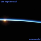The Raptor Trail to Release Highly Anticipated Second Album 'New World'