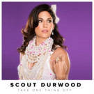 Scout Durwood to Release 'Take One Thing Off' via Blue Elan Records, 5/19