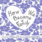 HOW WE BECAME A FAMILY Offers Help to Donor Parents