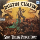 Comedian Dustin Chafin Premieres Debut Album STOP TELLING PEOPLE THAT