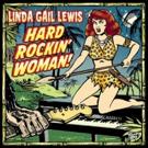 Linda Gail Lewis Releases 'Hard Rockin' Woman' on Lanark Records