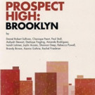 Nationwide World Premiere of Prospect High: Brooklyn