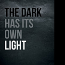 Sue Dowell Releases New Memoir THE DARK HAS ITS OWN LIGHT
