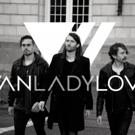 Electro-Rock Trio VanLadyLove Announce ALIVE EP, Summer Shows