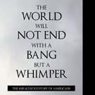 Nadia Fabian Pens 'The World Will Not End With a Bang But a Wimper - The Miraculous Story of the Americans'