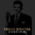 Legacy Recordings Commemorates Frank Sinatra's 100th Birthday with...Frank Sinatra: A Voice On Air (1935-1955)