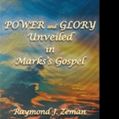 Christian Book 'Power and Glory Unveiled in Mark's Gospel' is Released