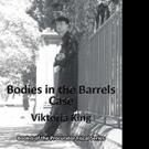 Viktoria King PEns BODIES IN THE BARRELS CASE