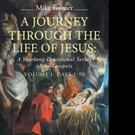 Mike Folmer Shares A JOURNEY THROUGH THE LIFE OF JESUS