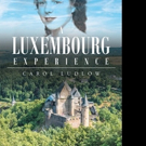 Carol Ludlow Pens LUXEMBOURG EXPERIENCE