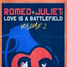 Prospect Theatre to Premiere ROMEO & JULIET: LOVE IS A BATTLEFIELD VOLUME 2