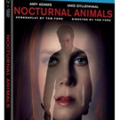 NOCTURNAL ANIMALS Coming to Digital HD, Blu-ray/DVD & On Demand This February