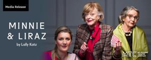 Melbourne Theatre Company Presents MINNIE & LIRAZ