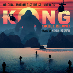 WaterTower Music to Release Soundtrack to KONG: SKULL ISLAND 3/3