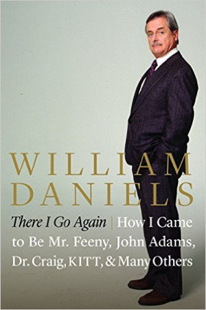 William Daniels's 'THERE I GO AGAIN' Memoir Hits the Shelves Today