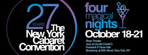 The Annual NYC Cabaret Convention Returns To Jazz At Lincoln Center, October 18th - 21st