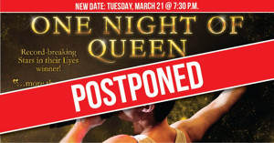 ONE NIGHT OF QUEEN Postponed to Next Week at Miller Auditorium