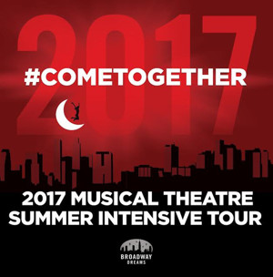 Broadway Dreams Sets Cities and Dates for 2017 Summer Intensive Tour