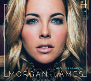 Singer-Songwriter and Stage Vet Morgan James to Release RECKLESS ABANDON Album; Announces Spring Tour Dates!