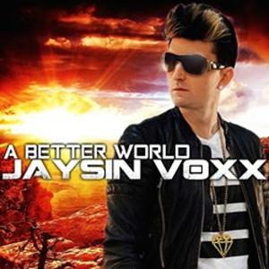 Jaysin Voxx Releases Heartfelt Music Video for New Song 'A Better World'