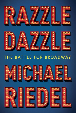 Michael Riedel's RAZZLE DAZZLE Wins $10,000 MARFIELD PRIZE National Award for Arts Writing