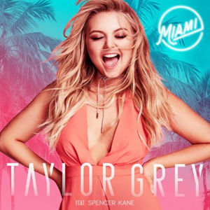 Newcomer Taylor Grey Releases New Single 'Miami' Featuring Spencer Kane