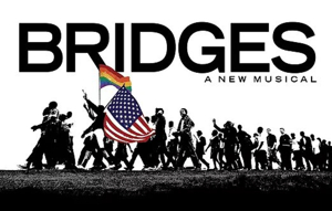 BRIDGES: A NEW MUSICAL Gets Off-Broadway Concert This June