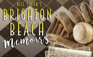Act II Playhouse in Ambler to Present Neil Simon's BRIGHTON BEACH MEMOIRS