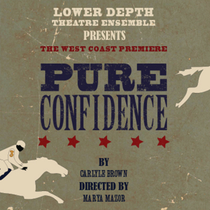 BWW Review: West Coast Premiere of PURE CONFIDENCE Races to the Top of the Pack