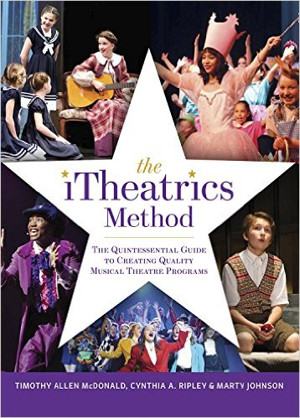 iTheatrics Releases First-Ever Book on Building Musical Theater Programs for Young People
