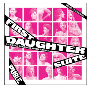 Cast Album for Michael John LaChiusa's FIRST DAUGHTER SUITE to be Released Digitally This Month