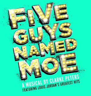 FIVE GUYS NAMED MOE Returns to London in Brand New Theatre