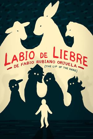 Cleveland Public Theatre & Teatro Publico de Cleveland Present LABIO DE LIEBRE (THE LIP OF THE HARE)