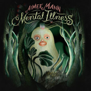 Aimee Mann's Highly Anticipated New Album 'Mental Illness' Out 3/31