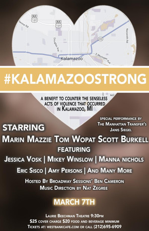 Upcoming KALAMAZOO STRONG: A BENEFIT CABARET for the Victims of Kalamazoo Shooting in New York City