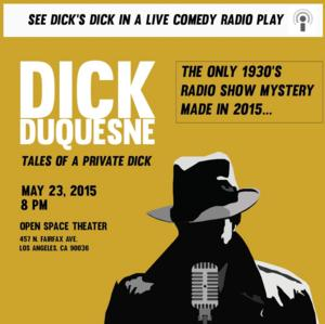 DICK DUQUESNE: TALES OF A PRIVATE DICK Set for Open Space Cafe/Theater, Today
