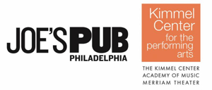 The Kimmel Center & Joe's Pub At The Public Present 2017 Kimmel Center Theater Residency
