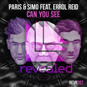 Paris & Simo Team with Errol Reid on CAN YOU SEE, Out Now!