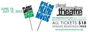 2015 Planet Connections Theatre Festivity Kicks Off Next Month; Lineup Announced!