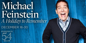 Michael Feinstein, Norm Lewis, Annaleigh Ashford, and More this December at Feinstein's/54 Below