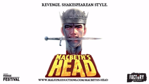 MACBETH'S HEAD Comes to Toronto Fringe Festival