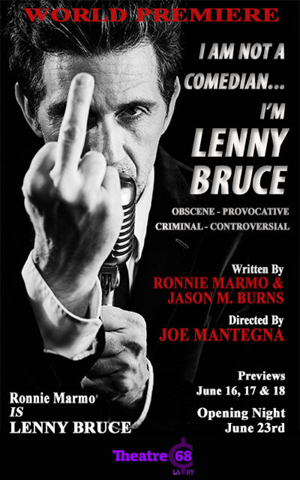 Ronnie Marmo to Star AND Joe Mantegna will Direct the show I AM NOT A COMEDIAN - I'M LENNY BRUCE