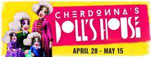 Washington Ensemble Theatre presents Cherdonna's DOLL'S HOUSE, a Collaboration with Stranger Genius Award Winner Cherdonna Shinatra