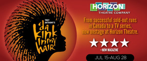 'DA KINK IN MY HAIR Sells Out First Two Weeks at Horizon Theatre
