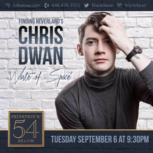Tony Yazbeck, Will Blum & More Will Join Chris Dwan in WASTE OF SPACE at Feinstein's/54 Below
